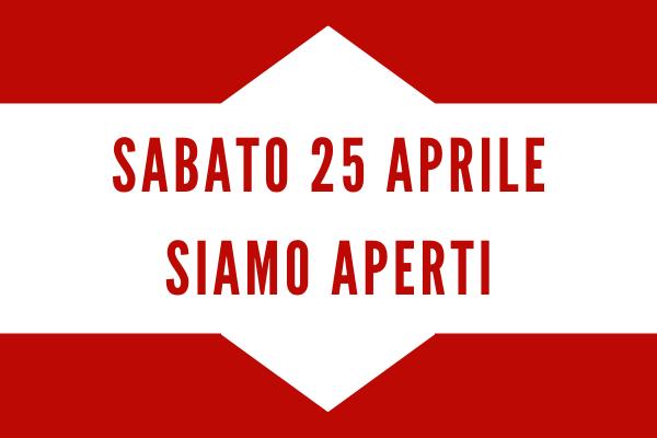 Il 25 Aprile siamo aperti!