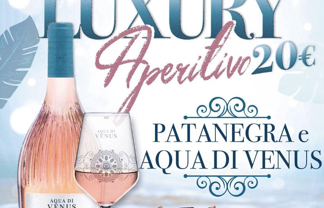 Giovedi 23 luglio – Aperitivo Luxury con Patanegra e Aqua Venus